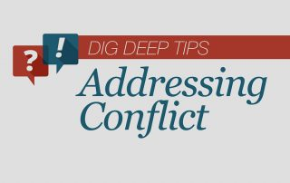Dig Deep Addressing Conflict