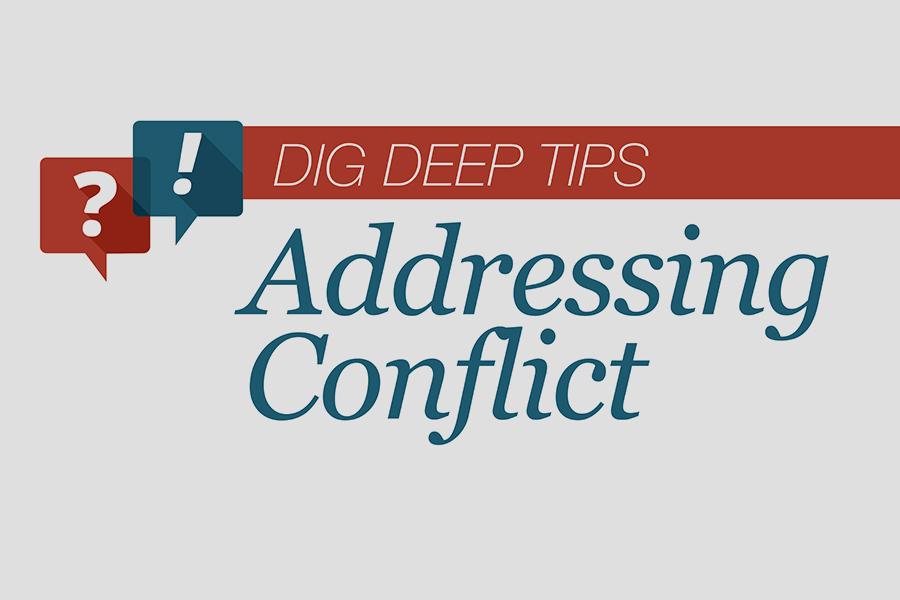 Dig Deep Addressing Conflict